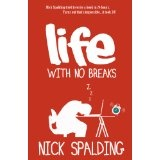 Life... With No Breaks (The best selling comedy memoir) (Kindle Edition)By Nick Spalding