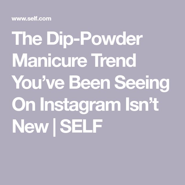 The Dip-Powder Manicure Trend You've Been Seeing On Instagram Isn't New  | SELF