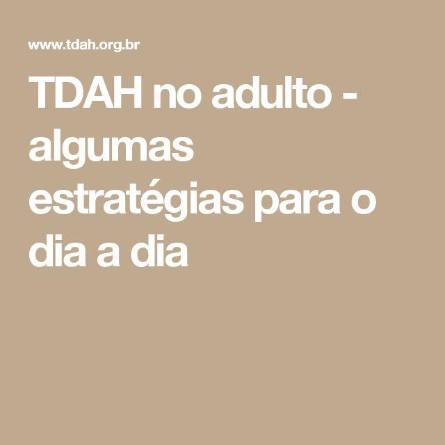 TDAH no adulto - algumas estratégias para o dia a dia