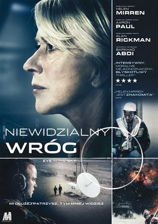 """Niewidzialny wróg"" (""Eye in the sky""), reż. Gavin Hood, scen. Guy Hibbert. Obsada: Alan Rickman, Helen Mirren, Aaron Paul. 98 min."