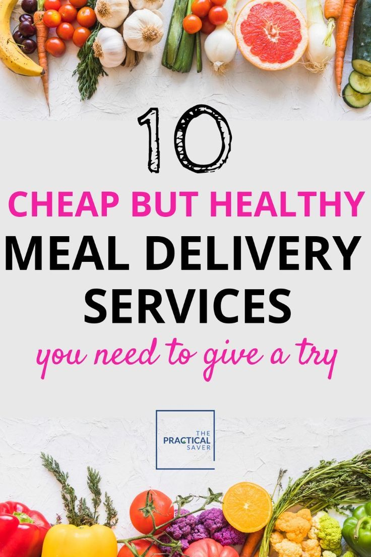 Food Delivery Near Me 10 Best Food Delivery Apps To Use Now Healthy Meals Delivered Meal Delivery Service Foods Delivered