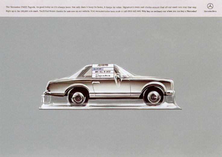 Read more: https://www.luerzersarchive.com/en/magazine/print-detail/mercedes-benz-16627.html Mercedes-Benz The Mercedes 250SL Pagoda. As good today as it´s always been. Not only does it keeps its looks, it keeps its value. Pay-off: Why buy an ordinary car when you can buy a Mercedes? Tags: Euro RSCG, London,Mercedes-Benz,Gary Monaghan,Jenny van Sommers,David Fleetwood