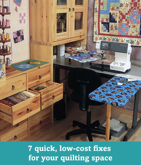 7 quick, low-cost fixes for your quilting space