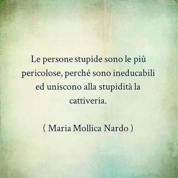 """La stupidità e cattiveria spesso camminano a braccetto """"purtroppo"""""""