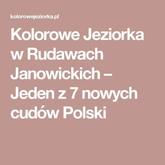 Kolorowe Jeziorka w Rudawach Janowickich – Jeden z 7 nowych cudów Polski