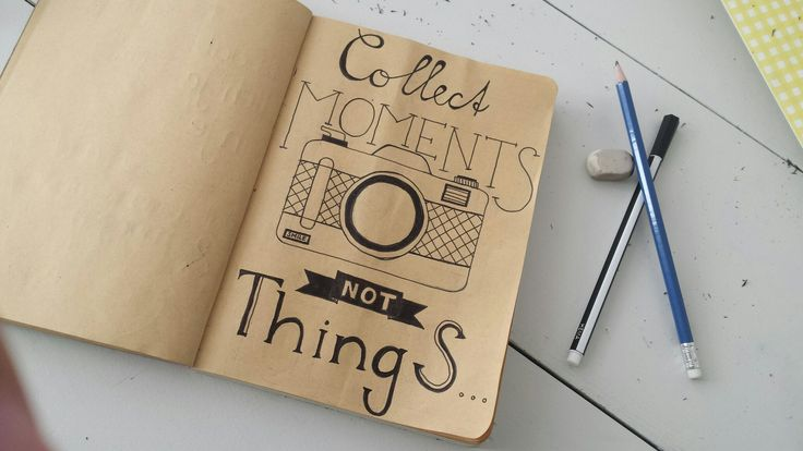 Handlettering Collect moments not things