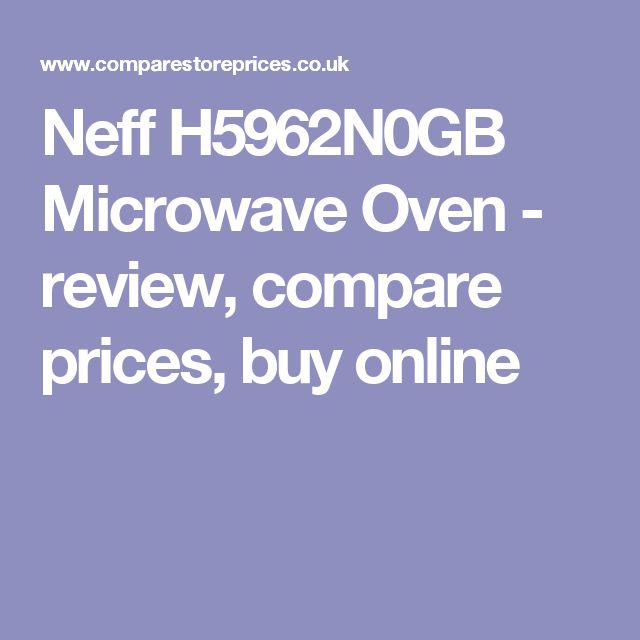 Neff H5962N0GB Microwave Oven - review, compare prices, buy online