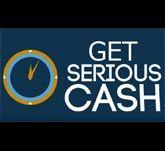 Get Serious Cash Now!!!