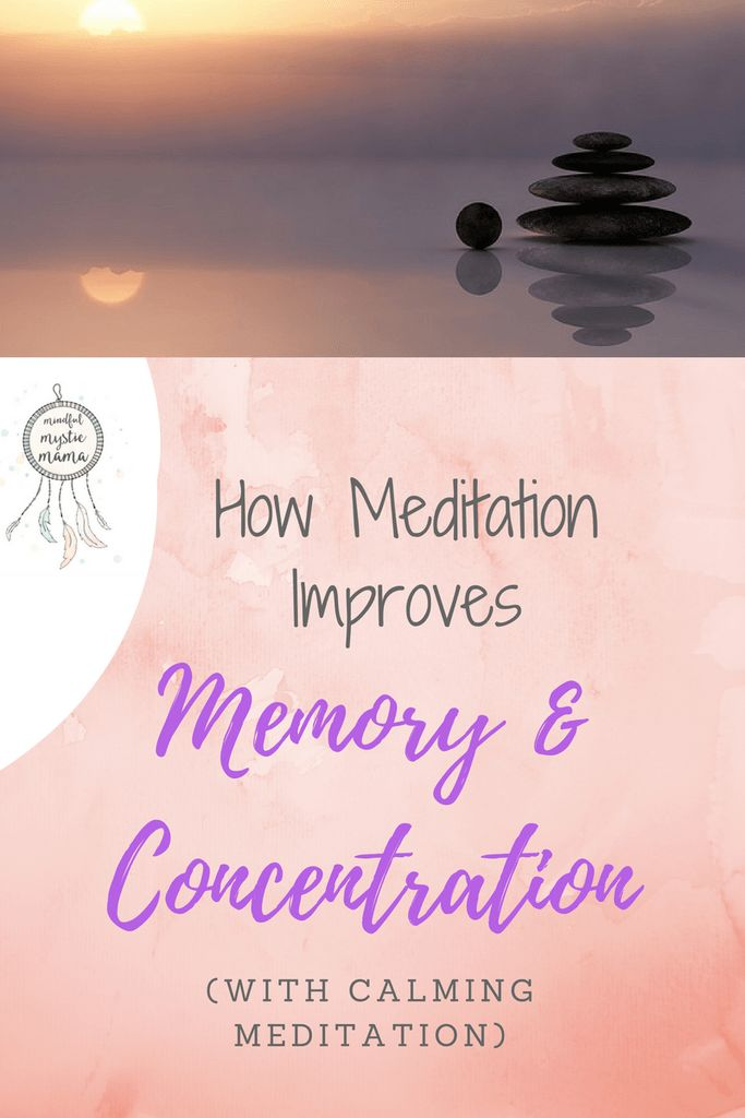 How meditation improves memory & focus