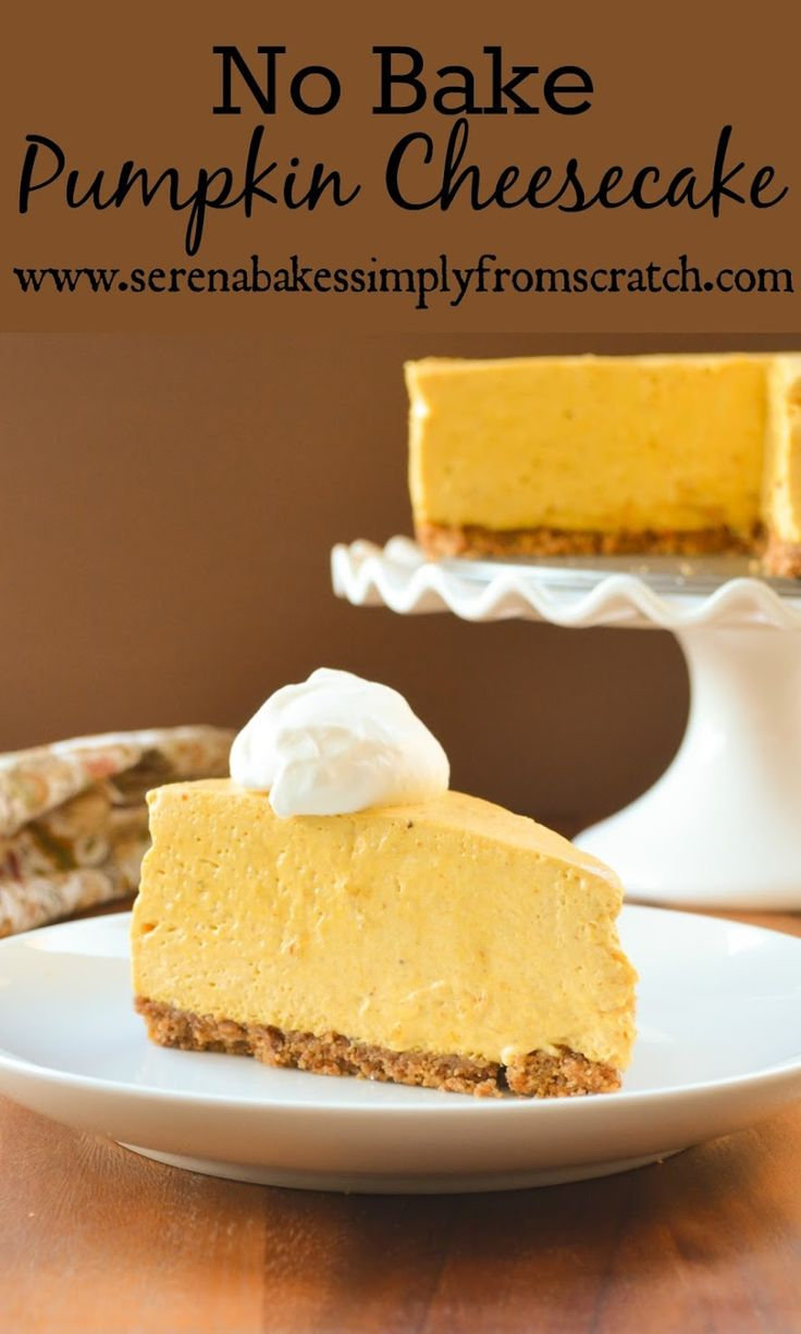 No Bake Pumpkin Cheesecake! A Thanksgiving and Christmas must in our house! www.serenabakessimplyfromscratch.com
