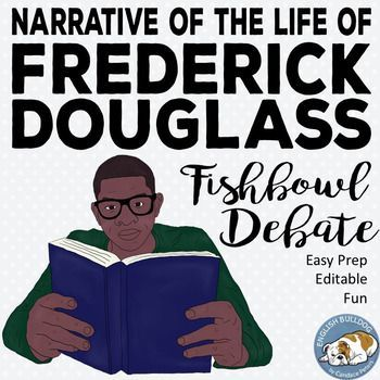 Narrative of the Life of Frederick Douglass Fishbowl Debate
