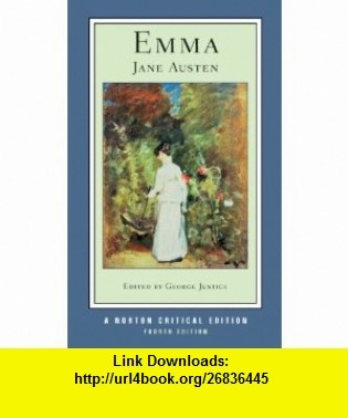 Emma (Fourth Edition)  (Norton Critical Editions) (9780393927641) Jane Austen, George Justice , ISBN-10: 0393927644  , ISBN-13: 978-0393927641 ,  , tutorials , pdf , ebook , torrent , downloads , rapidshare , filesonic , hotfile , megaupload , fileserve