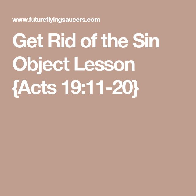 Get Rid of the Sin Object Lesson {Acts 19:11-20}