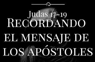 """Recordando el Mensaje de los Apóstoles - Judas 17-19    Dr. Jaime Morales  Extraído de: """"Judas: Combatiendo los Falsos Maestros""""  I. Introducción  Judas enestá sección hace un llamado a sus destinatarios a recordar. Deben recordar el mensaje de los apóstoles que a su vez está basado en el evangelio de Cristo quién dio la doctrina una vez a los santos. Deben recordar las santas advertencias acerca de que en postreros tiempos aparecerán falsos maestros engañando aun a los escogidos.  II…"""