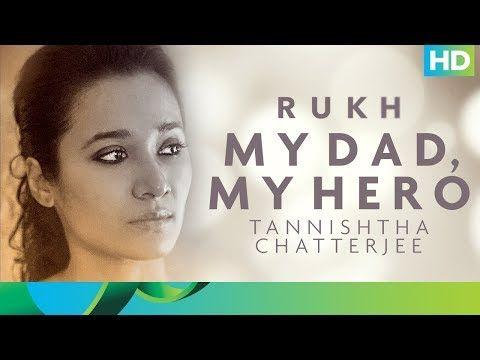 My Dad My Hero | Tannishtha Chatterjee