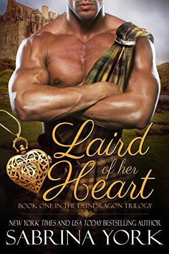 Laird Of Her Heart Dundragon Time Travel Trilogy Book 1 By Sabrina York