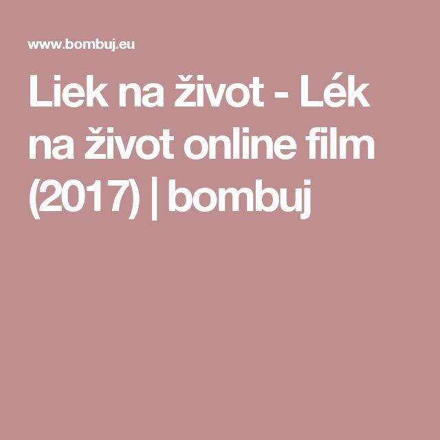 Liek na život - Lék na život  online film (2017)   bombuj