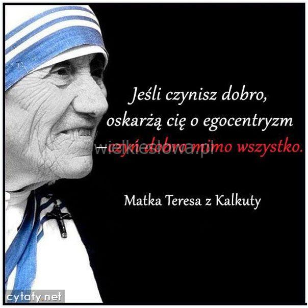 Jeśli czynisz dobro, oskarżą Cię o... #Matka-Teresa,  #Dobro-i-sprawiedliwość