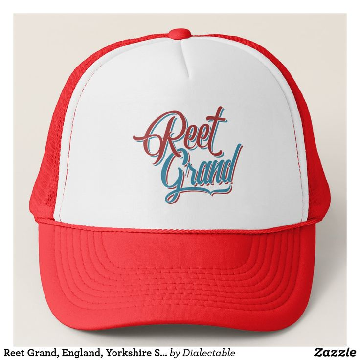 Reet Grand, #England, #Yorkshire Slang Hat. #Brizzle #Bristol #Bristolian Dialect Trucker Hat. This design is also available on a wide range of hoodies and t-shirts. #Slang #Dialect #zazzle