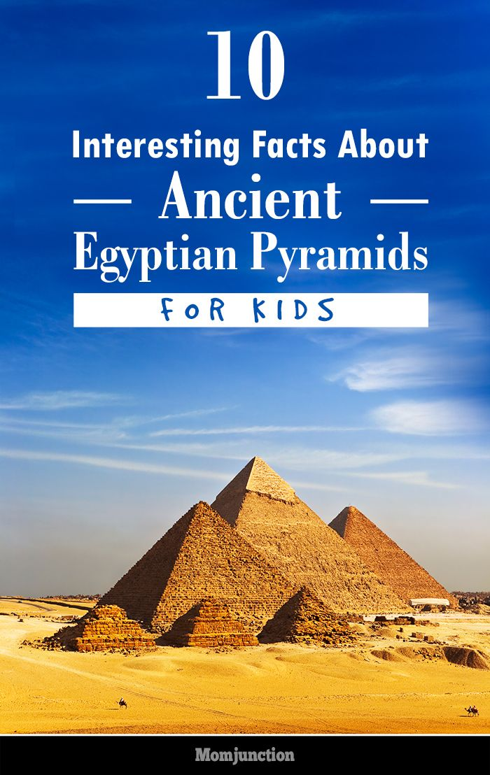Here are some interesting facts and information about the Egyptian pyramids for kids. Read on and help your child to know more about the pyramids.