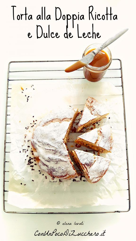 Torta ricotta e dulce de leche. Con un poco di zucchero