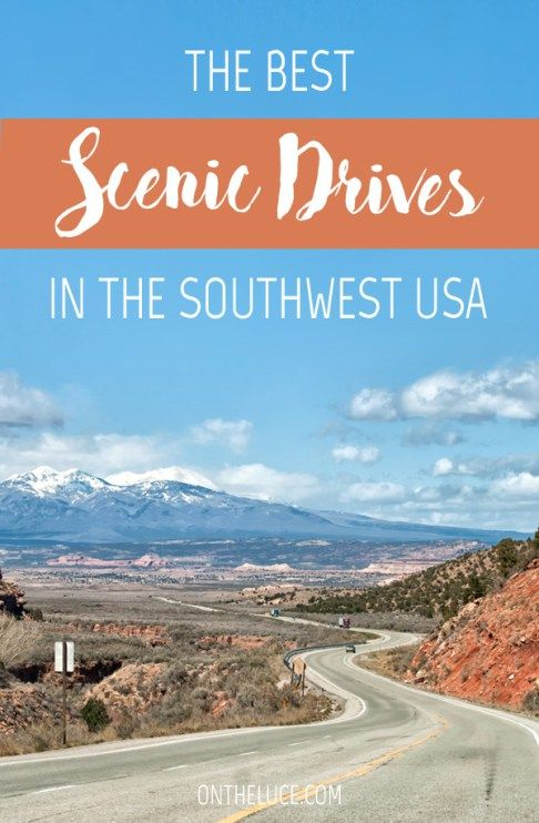 The best scenic drives in the Southwest USA – On the Luce travel blog