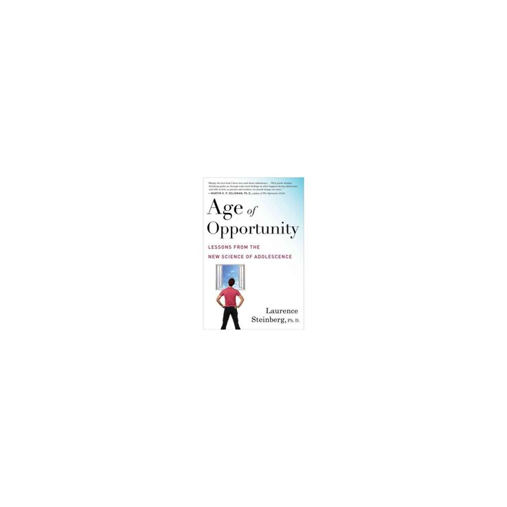 Age of Opportunity : Lessons from the New Science of Adolescence (Paperback) (Laurence Steinberg)