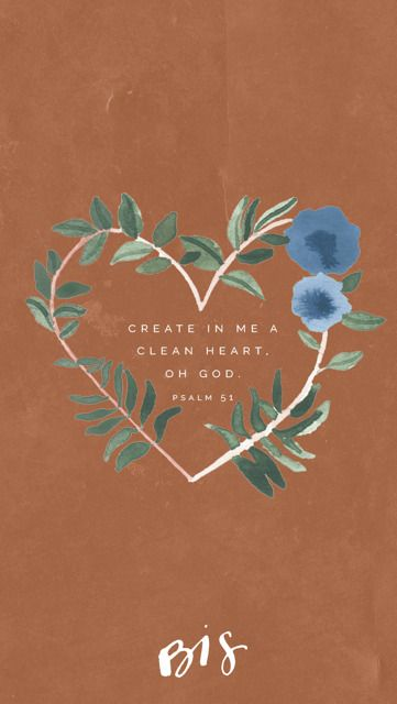 5th Week of Lent // Psalm 51:12 // A clean heart create for me, God; renew within me a steadfast spirit. // Blessed is She