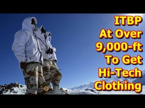This video shows you that Indo-Tibetan Border Police At Over 9,000-ft To Get Hi-Tech Clothing. In a major relief to thousands of Indo-Tibetan Border Police (ITBP) personnel deployed in the icy Himalayas along the India-China border at over 9,000 feet, the Union Home Ministry has approved a...