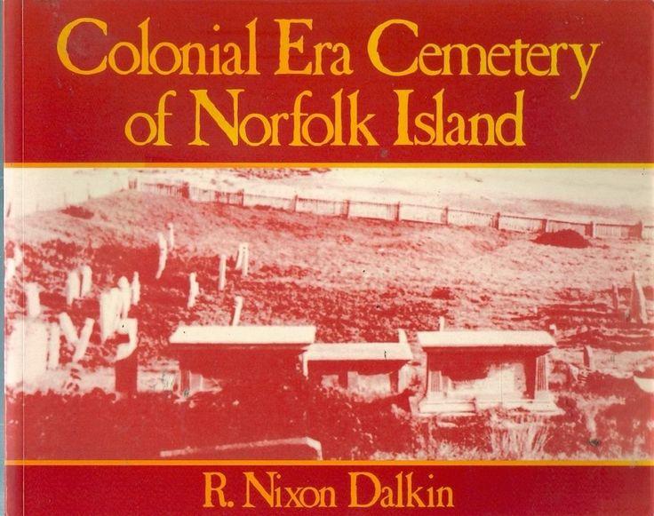 COLONIAL ERA CEMETERY of NORFOLK ISLAND kingston graves history genealogy