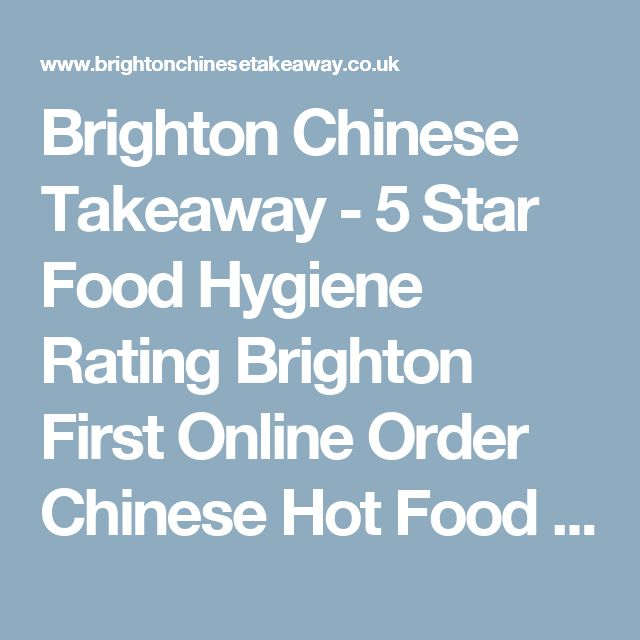 brighton chinese takeaway 5 star food hygiene rating brighton first online order chinese hot food takeaway hygienic food star food food shop brighton chinese takeaway 5 star food