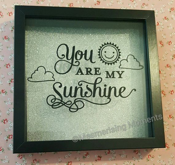 You are my sunshine baby nursery shadow box frame https://www.etsy.com/uk/listing/292258791/you-are-my-sunshine-baby-child-nursery