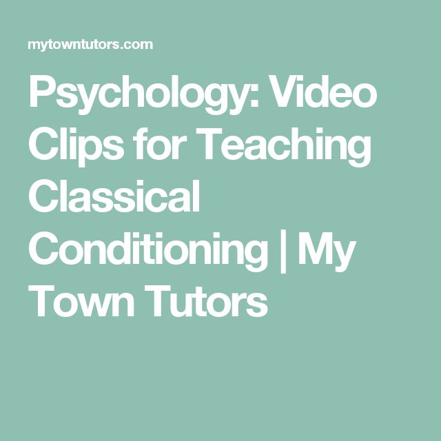Psychology: Video Clips for Teaching Classical Conditioning | My Town Tutors