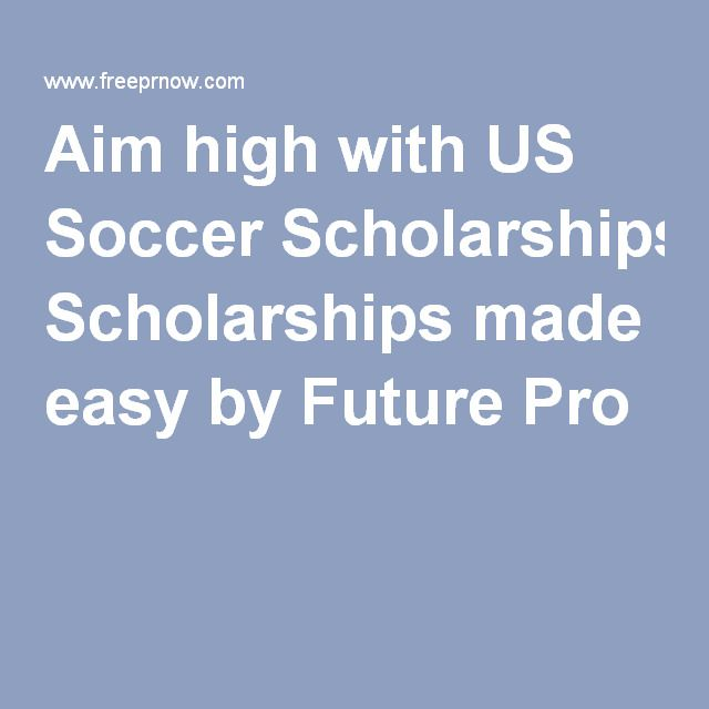 Aim high with US Soccer Scholarships made easy by Future Pro