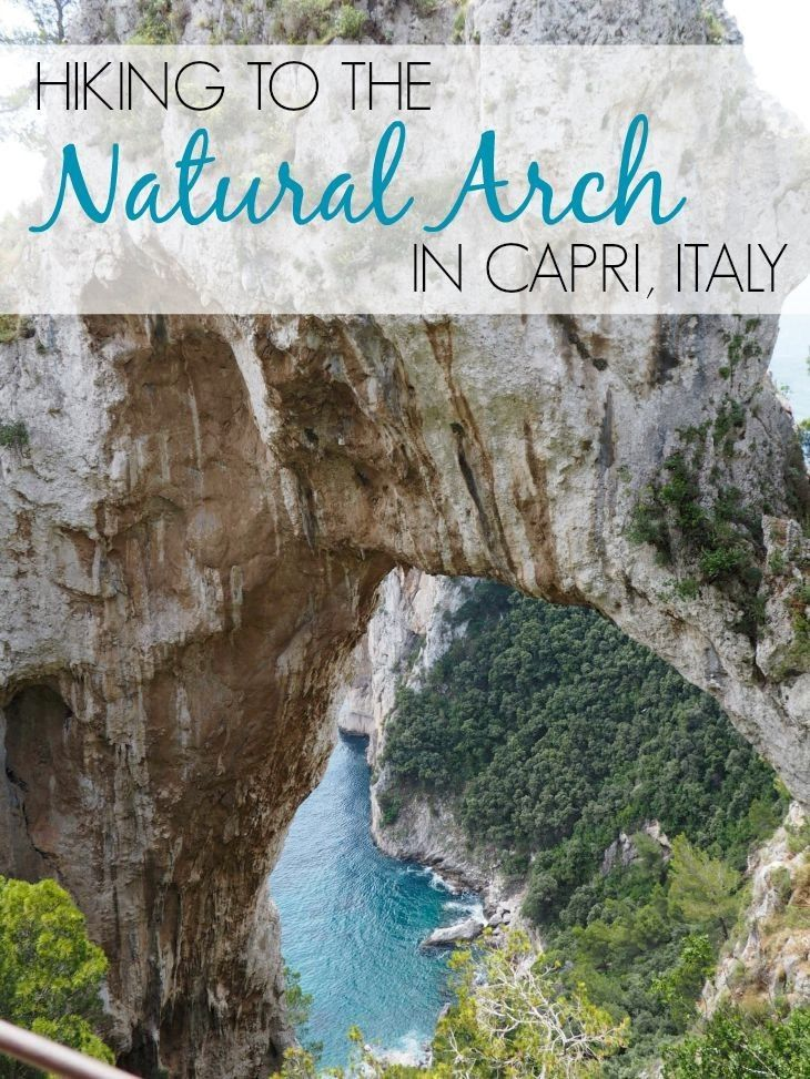 A hike to the Natural Arch in Capri Italy includes views of the arch, the Faraglioni rocks and a stop at the Grotto di Matermania.