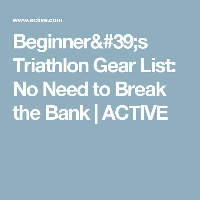 Beginner's Triathlon Gear List: No Need to Break the Bank | ACTIVE