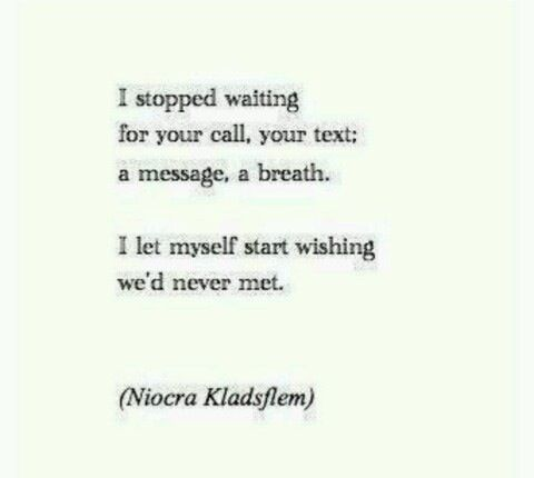 unrequited love | Tumblr= i stopped waiting for your call,....i let myself start wishing we'd never met.