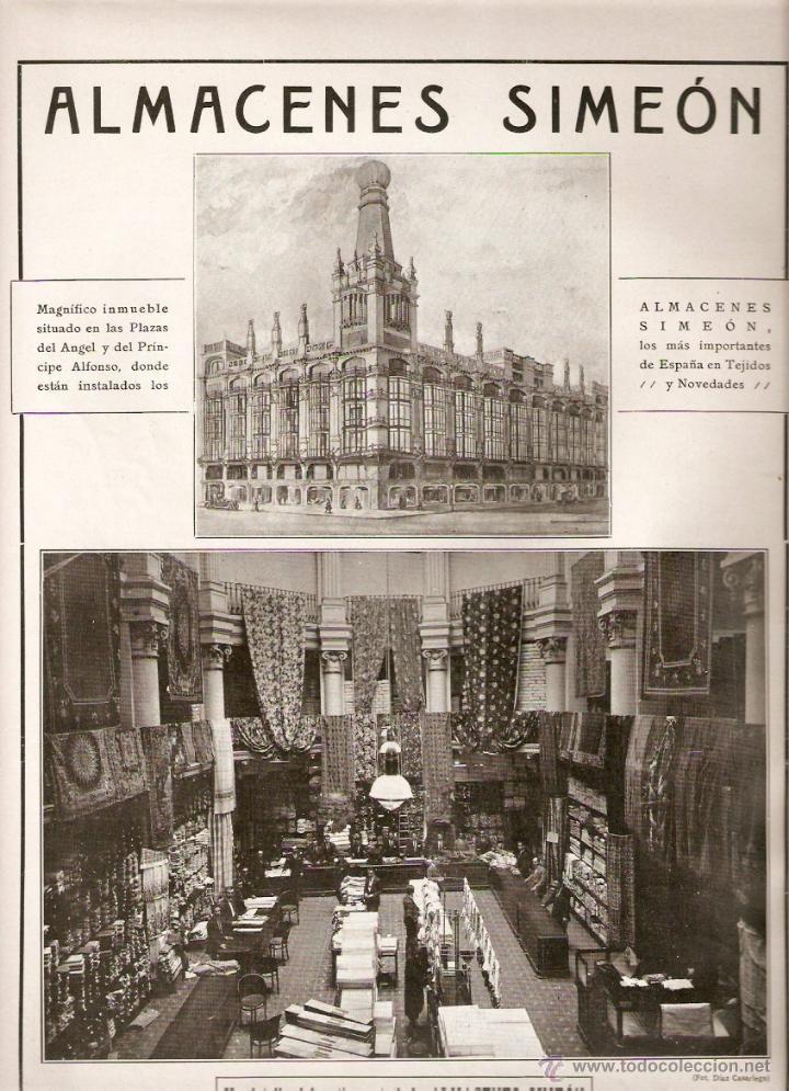 ALMACENES SIMEÓN. Abrió su primer almacén en Madrid en 1923 en la Plaza del Ángel, (Parte de los bajos del Hotel Reina Victoria). Durante las primeras décadas fue uno de los comercios madrileños que atraía más público debido en gran parte a la vistosidad de sus escaparates. Cerró en 1986.