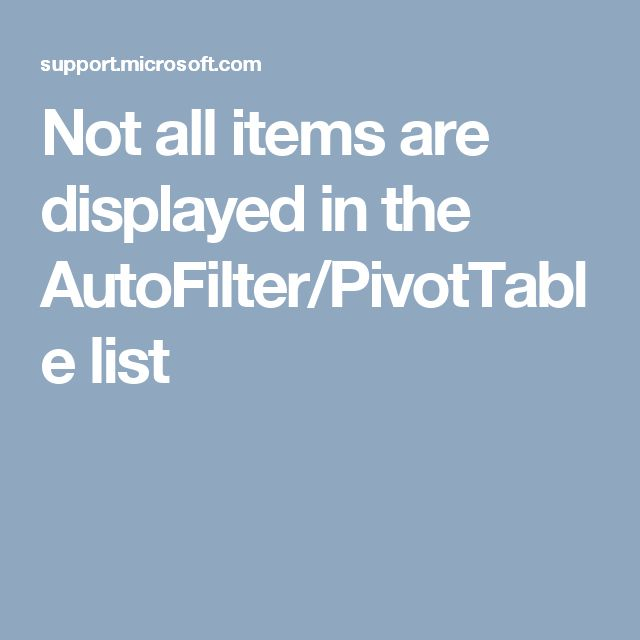 Not all items are displayed in the AutoFilter/PivotTable list