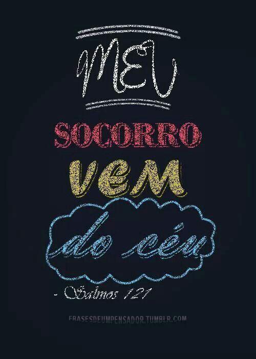 .Meu socorro vem do céu.-Salmos 121