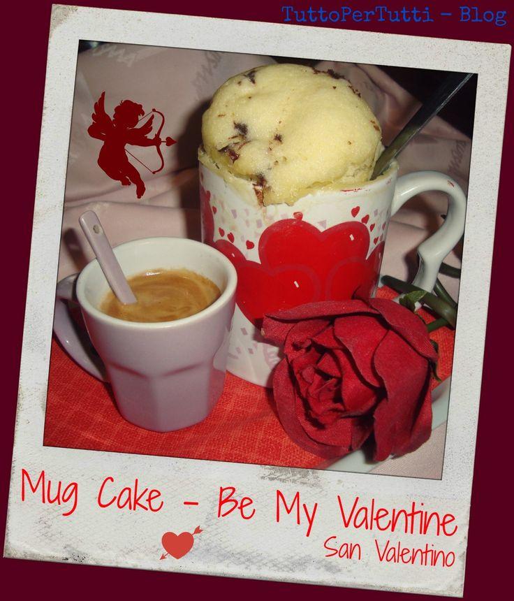 TuttoPerTutti: MUG CAKE - BE MY VALENTINE