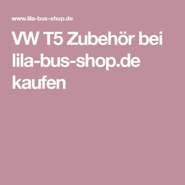 VW T5 Zubehör bei lila-bus-shop.de kaufen
