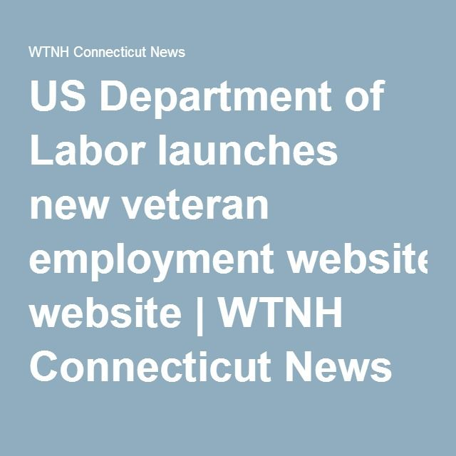 US Department of Labor launches new veteran employment website | WTNH Connecticut News