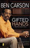Author: Ben Carson  ISBN: 9780310214694  Gifted Hands    Ben Carson tells his inspiring story of an inner-city kid with poor grades and little motivation, who at age thirty-three, became director of pediatric neuro-surgery at John Hopkins University Hospital.