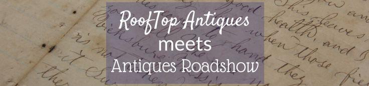 RoofTop Antiques Meets Antiques Roadshow Part IV