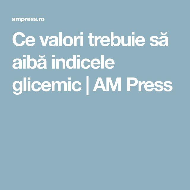 Ce valori trebuie să aibă indicele glicemic   AM Press