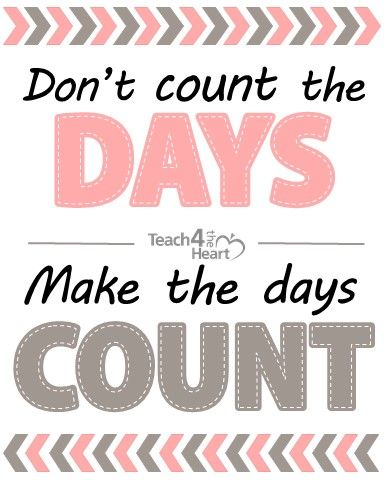 Make The Days Count New Teachers Pinterest School Teaching