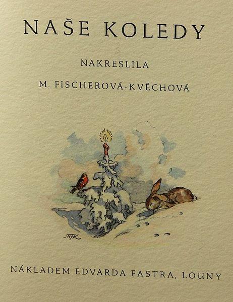 Lot : Marie Fischerová - Kvechová - Our carols | In the sale Livres, Estampes, Photos, Affiches... at Vltavin - Aukcni Sin Vltavin, s r. o.