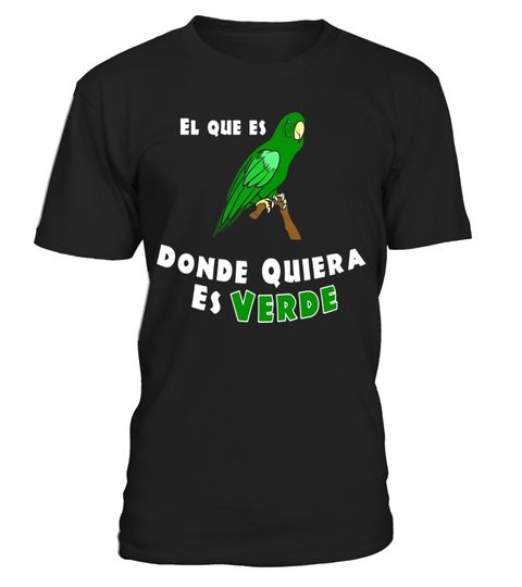 """# Mexican Quotes Green Parrot Bird Funny dichos mexicanos Tee .  Special Offer, not available in shops      Comes in a variety of styles and colours      Buy yours now before it is too late!      Secured payment via Visa / Mastercard / Amex / PayPal      How to place an order            Choose the model from the drop-down menu      Click on """"Buy it now""""      Choose the size and the quantity      Add your delivery address and bank details      And that's it!      Tags: Dichos y Refranes de…"""
