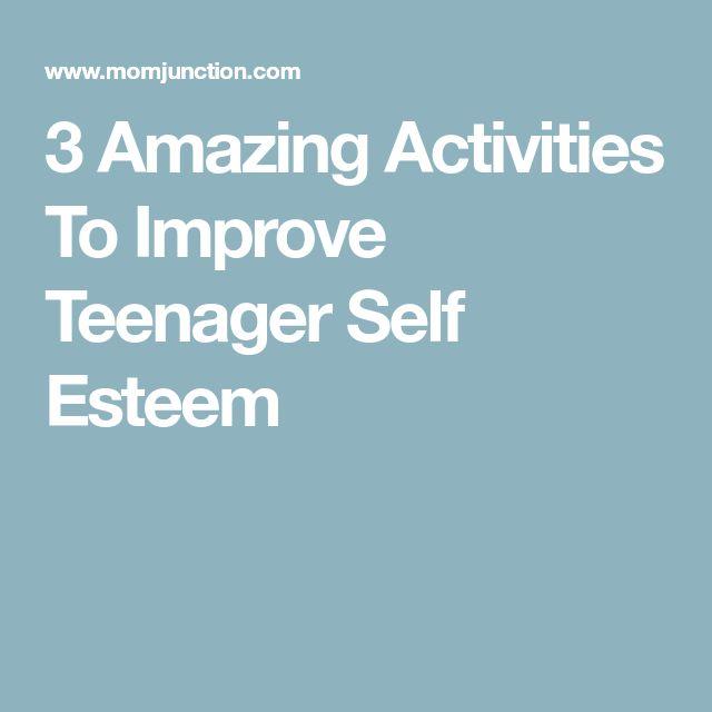 3 Amazing Activities To Improve Teenager Self Esteem